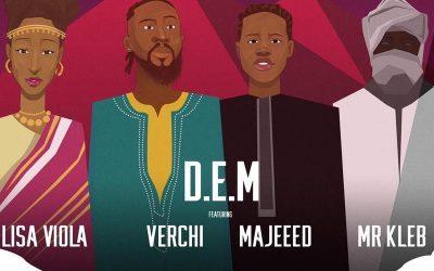 New Music Released: D.E.M feat. Verchi, Majeeed, Lisa Viola & Mr Kleb – Ogaju